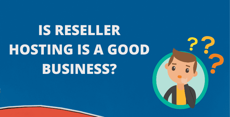 Reseller Web Hosting is Good Business to Start: Important Things