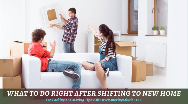 What To Do Right After The Shifting To Your New Home