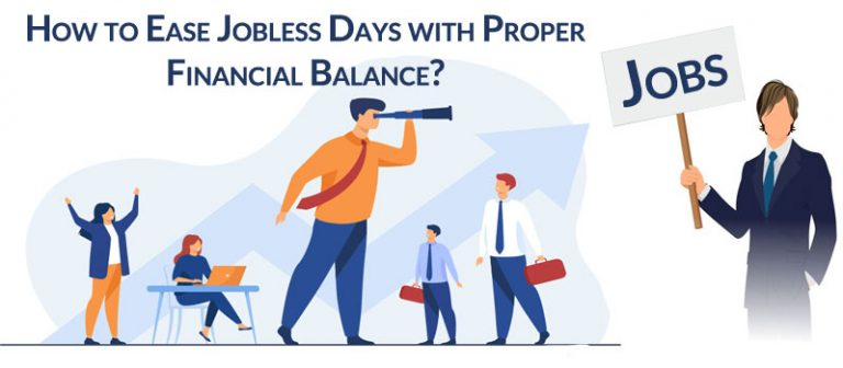 How to Ease Jobless Days with Proper Financial Balance?