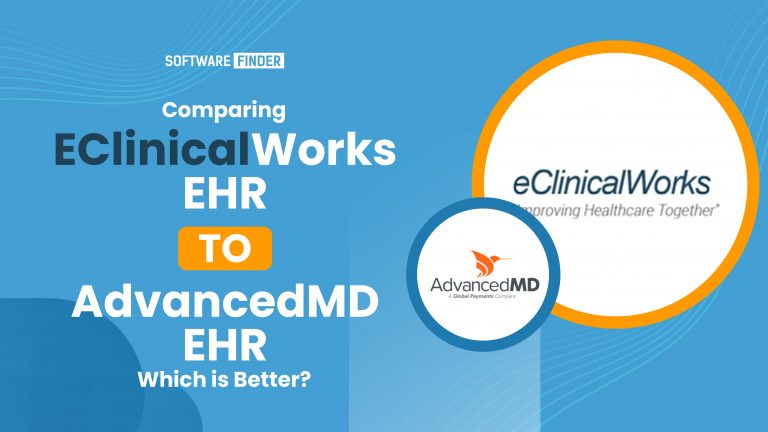 Comparing eClinicalWorks EHR to AdvancedMD EHR; Which is Better?