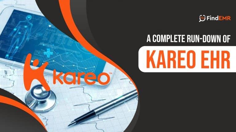 A Complete Rundown Of Kareo EHR